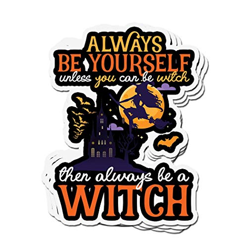 ViralTee 3 PCs Stickers Always Be Yourseft You Can Be A Witch Halloween 4 × 3 Inch Die-Cut Decals