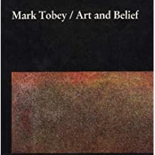 Mark Tobey: Art and Belief by Arthur L. Dahl (1984-05-03)