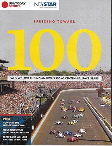 Usa Today Sports Indystar Speeding Toward 100 The Indianapolis 500 Centennial Race