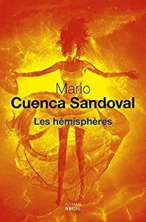 Les hémisphères, Cuenca Sandoval, Mario