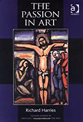The Passion in Art (Ashgate Studies in Theology, Imagination and the Arts)
