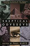 img - for Skeptical Odysseys: Personal Accounts by the World's Leading Paranormal Inquirers book / textbook / text book