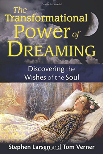 Search : The Transformational Power of Dreaming: Discovering the Wishes of the Soul