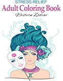 Stress Relief Adult Coloring Book: Western Zodiac: Stress Management Therapy - Color Away Your Stress