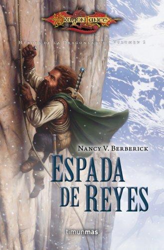 Descargar Libro Espada De Reyes: Héroes De La Dragonlance. Volumen 2 Nancy V. Berberick