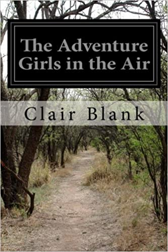 The Adventure Girls in The Air by Clair Blank
