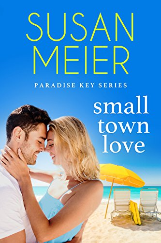 Small Town Love (Paradise Key Book 4)
