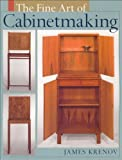 The Fine Art of Cabinetmaking, James Krenov, 1933502096