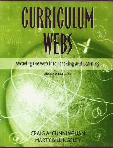 Curriculum Webs: Weaving the Web into Teaching and Learning (2nd Edition)