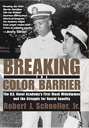 Breaking the Color Barrier: The U.S. Naval Academy's First Black Midshipmen and the Struggle for Racial Equality