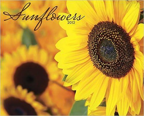 Sunflowers 2012 Calendar B005OL9MCC