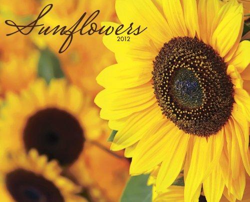 Sunflowers 2012 Calendar by Willowcreek