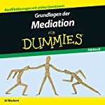 Grundlagen der Mediation für Dummies | Al Weckert