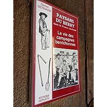 Paysans du Berry dans la France ancienne La vie des campagnes berrichonnes - Daniel Bernard - envoi de l'auteur