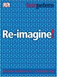 By Tom Peters Re-imagine!: Business Excellence in a Disruptive Age [Hardcover]