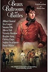 Beaux, Ballrooms, and Battles: A Celebration of Waterloo Paperback