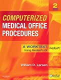 Computerized Medical Office Procedures - Text and MediSoft Version 14 Demo CD Package, Larsen, William D., 1437702775