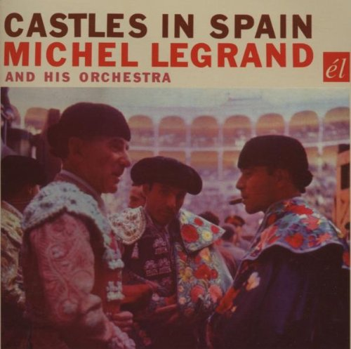 Castles in Spain by Legrand, Michel & His Orchestra