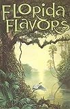 Florida Flavors, Barbara Hendry, Joan Hutchinson, 0916629007