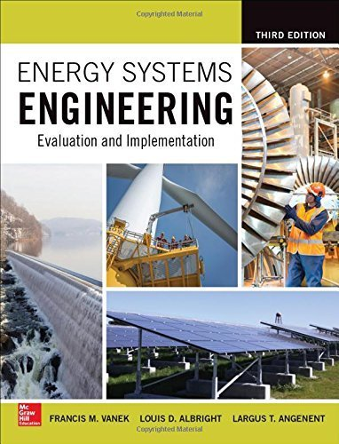 Energy Systems Engineering: Evaluation and Implementation, Third Edition by Francis Vanek (2016-03-10)
