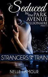 Strangers on a Train (Seduced by the Park Avenue Billionaire Book 1) (English Edition)