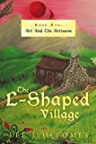 The L-Shaped Village, Lee J. H. Fomes, 1456780131