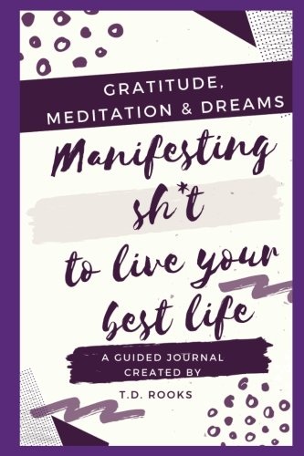 Download Manifesting Sh*t To Live Your Best Life pdf epub