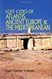 Atlantis, Ancient Europe and the Mediterranean, David Hatcher Childress, 0932813259