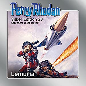 Lemuria (Perry Rhodan Silber Edition 28) Hörbuch