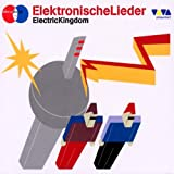Electric Kingdom/Elektr.Lieder