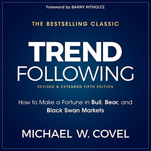 Trend Following, 5th Edition: How to Make a Fortune in Bull, Bear and Black Swan Markets