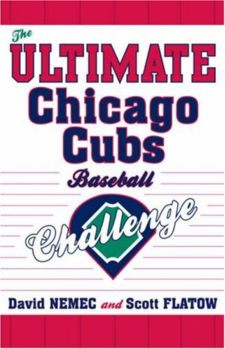 The Ultimate Chicago Cubs Baseball Challenge by Taylor Trade Publishing