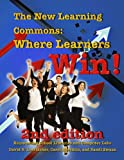 img - for The New Learning Commons Where Learners Win! Reinventing School Libraries and Computer Labs book / textbook / text book
