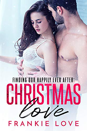 Christmas Love: Finding Our Happily Ever After by [Love, Frankie]