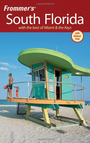Frommer's South Florida: With the Best of Miami & the Keys (Frommer's Complete Guides)
