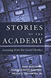 img - for Stories of the Academy: Learning from the Good Mother (Counterpoints) book / textbook / text book