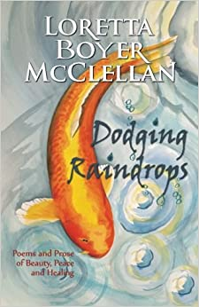Book Dodging Raindrops: Poems and Prose of Beauty, Peace and Healing