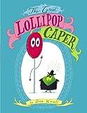 The Great Lollipop Caper, Dan Krall, 1442444606