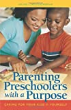 Parenting Preschoolers with a Purpose, Jolene L. Roehlkepartain, 157482239X