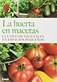 img - for La huerta en macetas: Cultivo de vegetales en espacios peque os (Spanish Edition) book / textbook / text book