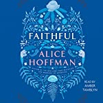 Faithful: A Novel | Alice Hoffman