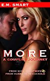 MORE, A COUPLE'S JOURNEY: FROM WIFE TO HOTWIFE, FROM HUSBAND TO CUCKOLD