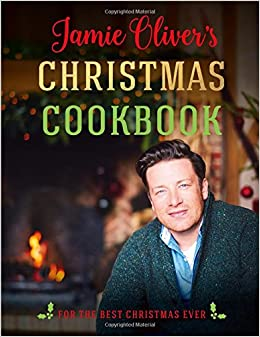 Jamie Oliver's Christmas Cookbook: For the Best Christmas Ever ...
