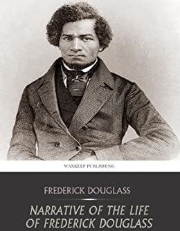 amazon com narrative of the life of frederick douglass ebook  narrative of the life of frederick douglass by frederick douglass
