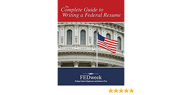 amazon com the complete guide to writing a federal resume ebook