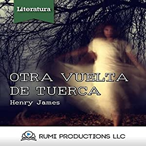 Otra Vuelta de Tuerca [A Turn of the Screw] Audiobook