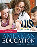 img - for Foundations of American Education, Enhanced Pearson eText with Loose-Leaf Version - Access Card Package (8th Edition) (What's New in Foundations/Intro to Teaching) book / textbook / text book