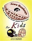 Iowa Hawkeye Football Trivia for Kids, Amy Bucknell, 142571577X