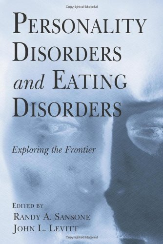 Personality Disorders and Eating Disorders: Exploring the Frontier