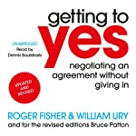 Getting to Yes: Negotiating an Agreement Without Giving In | Roger Fisher,William Ury,Bruce Patton